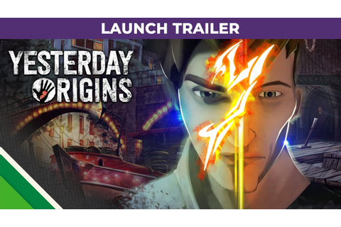 Yesterday Origins | Launch Trailer | Microids & Pendulo ...