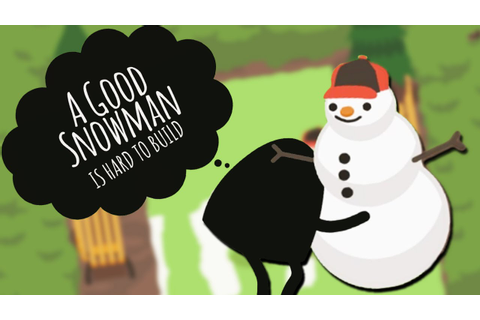 DO YOU WANNA BUILD A SNOWMAN!? | A Good Snowman is Hard to ...