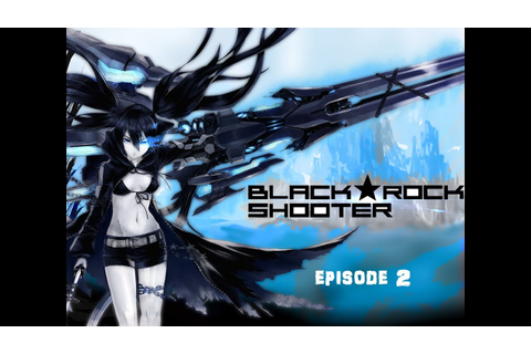 BLACK ROCK SHOOTER THE GAME EPISODE 2 - YouTube