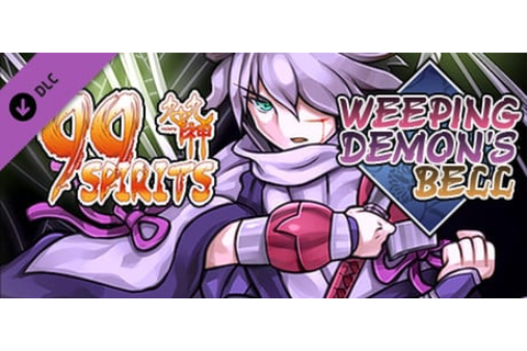 99 Spirits - Weeping Demon's Bell | Best Steam games only ...