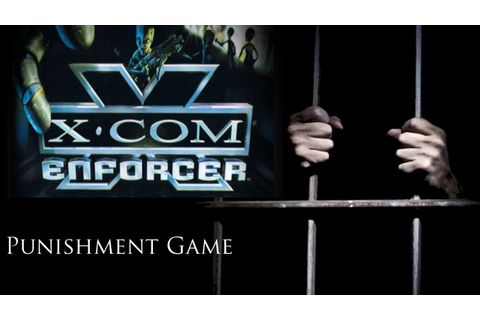 Punishment Game: X-COM Enforcer - YouTube