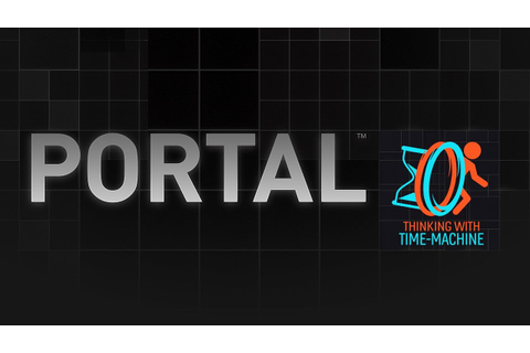 Thinking with Time Machine | Portal 2: 3 year anniversary ...
