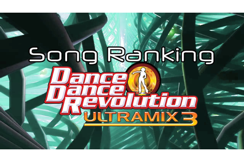 Dance Dance Revolution ULTRAMIX 3: Song Ranking - YouTube