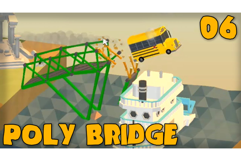 "POLY BRIDGE Gameplay Part 6 - ""SCHOOL BUS JUMPING ..."