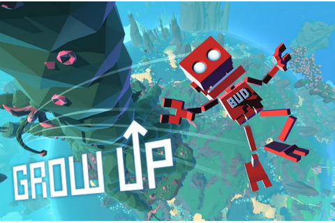 Grow Up · The Best PC Games