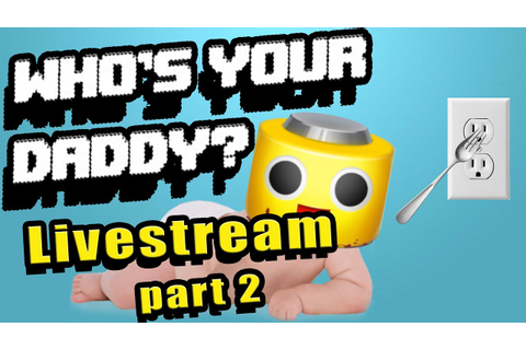 Who's Your Daddy - Save the Baby! Ep. 2 (Whos your daddy ...