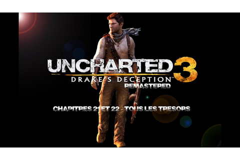 Uncharted 3 : L'Illusion de Drake Remastered | Chapitres ...