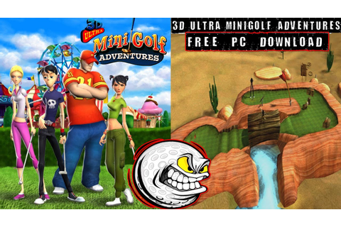 3D Ultra Minigolf Adventures Gameplay & Download PC HD ...