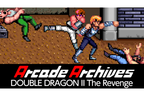 Arcade Archives DOUBLE DRAGON II The Revenge - YouTube