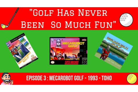 Episode 3: MecaRobot Golf - 1993 - SNES - Golf Has Never ...