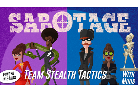 Sabotage by Tim Fowers — Kickstarter