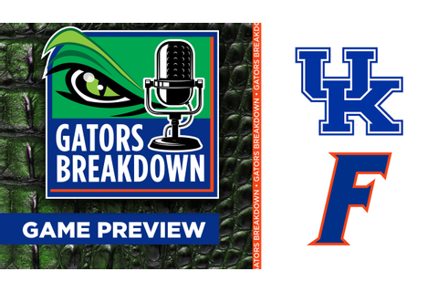 Gators Breakdown: Game Preview - Kentucky