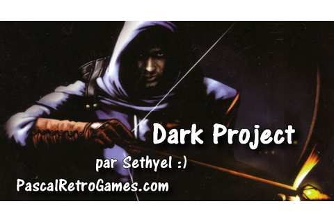 Dark Project : La guilde des voleurs (1998)