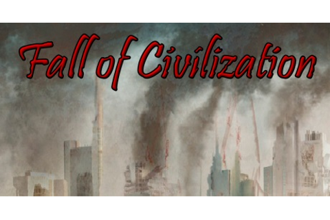 Fall of Civilization Download Torrent for PC!