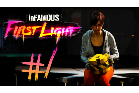 Infamous First Light - Part 1 | LET'S PLAY A GAME OF FETCH ...