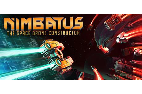 Nimbatus - The Space Drone Constructor System Requirements ...