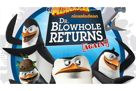 The Penguins of Madagascar Dr Blowhole Returns Again Music ...