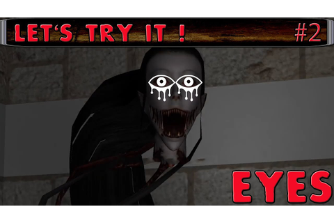 Let's Try it #2 - Eyes [Indie Horror Game] - YouTube
