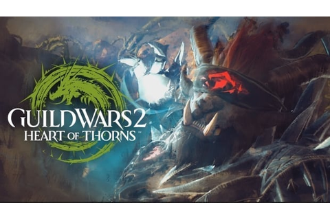 Guild Wars 2 - First paid game expansion Heart of Thorns ...