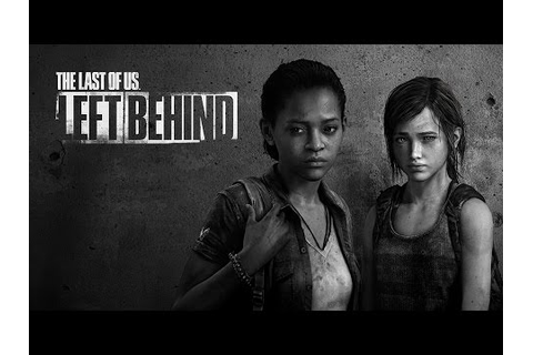 The Last of Us: Left Behind (The Movie) - YouTube