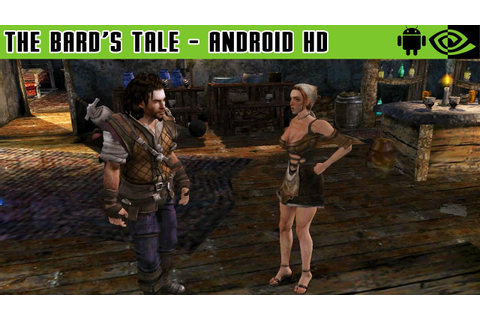 The Bard's Tale - Gameplay Nvidia Shield Tablet Android ...