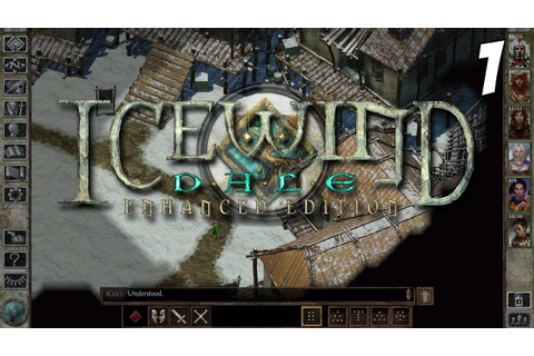 Let's Play Icewind Dale: Enhanced Edition Gameplay #1 ...