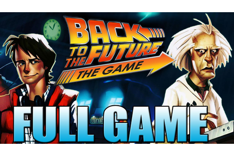 Back to the Future Game - FULL GAME! (Movie / All episodes ...
