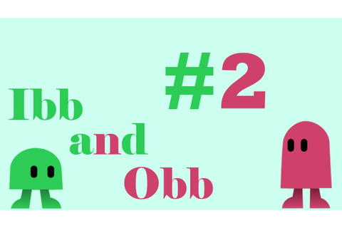 Ibb & Obb - 2 It gets immediately worse - YouTube