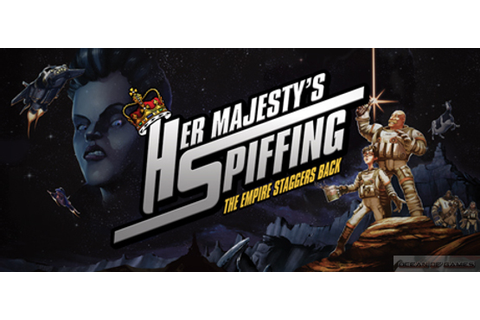 Her Majestys SPIFFING Free Download - Ocean Of Games