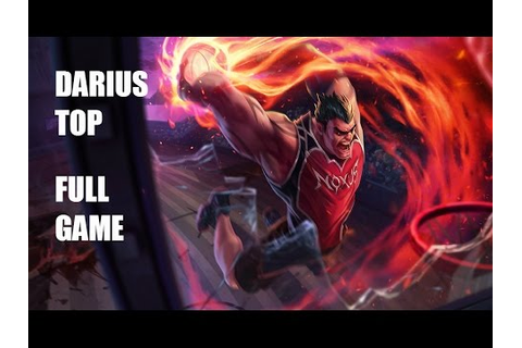 League of Legends-Darius Top (Full Game With Commentary ...