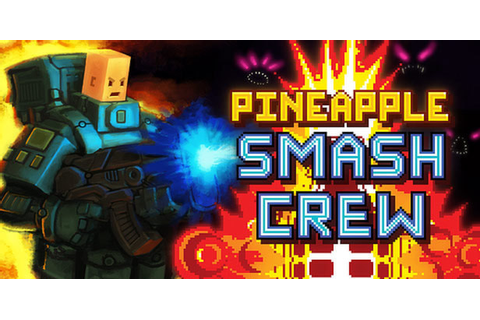 Pineapple Smash Crew Full Download - Free PC Games Lair