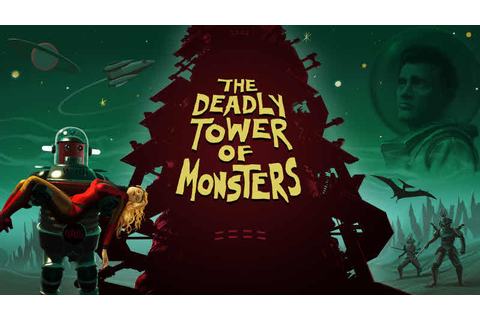 The Deadly Tower of Monsters is a 50s b-movie sci-fi ...