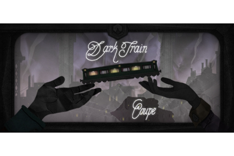 Dark Train: Coupe on Steam