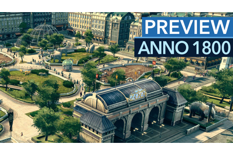 Anno 1800 - Erstes Gameplay im exklusiven Preview-Video ...