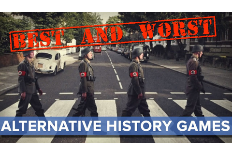 Best and Worst: Alternative History Games - Eurogamer ...