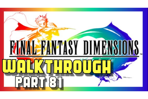 Final Fantasy Dimensions Walkthrough - Part 81 - Final ...