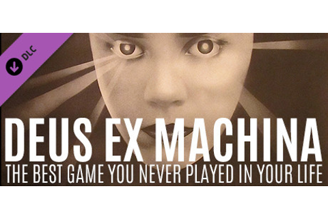 Deus Ex Machina - The Best Game You Never Played in Your ...