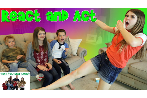 React and Act Game / That YouTub3 Family - YouTube