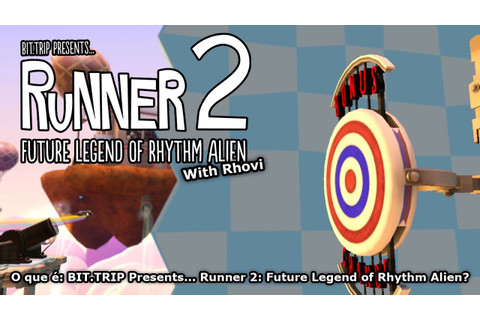 O que é - BIT.TRIP Presents... Runner 2: Future Legend of ...