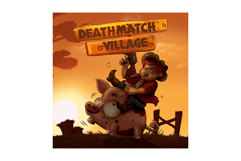 Deathmatch Village Game | PSVITA - PlayStation