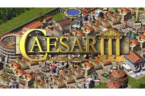 Lets Play Caesar III - 1 - Capua (Gameplay/Commentary ...