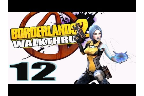 12 Borderlands 2 Walkthrough Gameplay Part 12 Hunting The ...