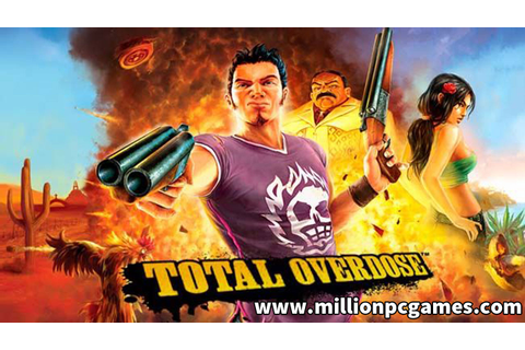 Total Overdose PC Compressed Game Free Download - PC Games