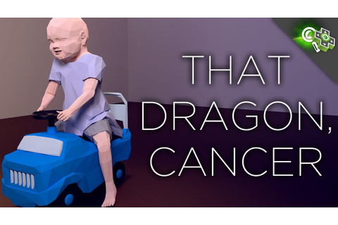 That Dragon, Cancer: Experiencing Catharsis Through Video ...