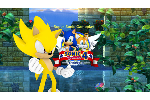 Sonic The Hedgehog 4 episode 2 Super Sonic Gameplay ...