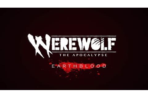 """Werewolf: The Apocalypse - Earthblood"" Will Be Revealed ..."
