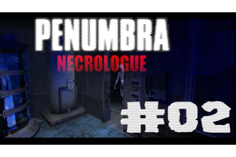 Penumbra Necrologue [Deutsch/HD] #02 - YouTube