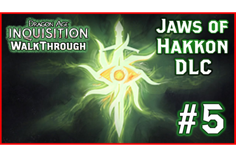 Dragon Age INQUISITION Jaws of Hakkon DLC - Ameridan's ...