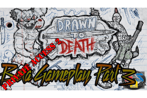 DRAWN TO DEATH: Private Access 2 Gameplay Part 3 HD - YouTube