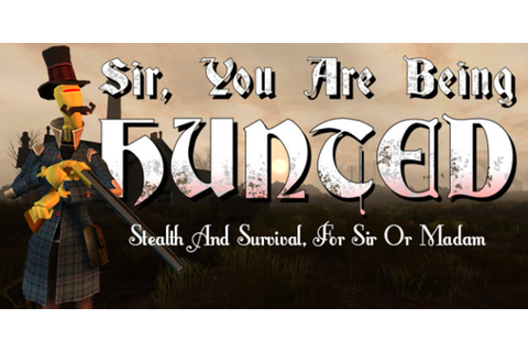 Sir, You Are Being Hunted, A Steampunk Game That Pits You ...
